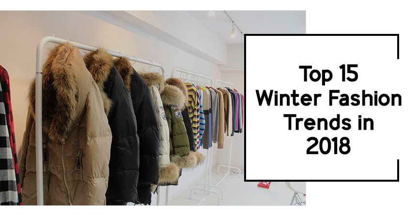 Top 15 Winter Fashion Trends In 2018